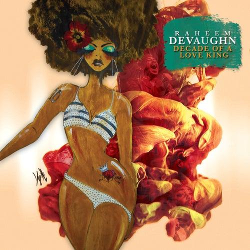 Decade Of A Love King by Raheem DeVaughn