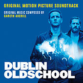 Dublin Oldschool (Original Motion Picture Soundtrack) von Various Artists