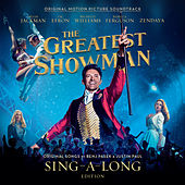 The Greatest Showman (Original Motion Picture Soundtrack) [Sing-a-Long Edition] by Various Artists