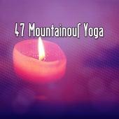 47 Mountainous Yoga von Massage Therapy Music