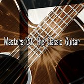 Masters Of The Classic Guitar von Instrumental