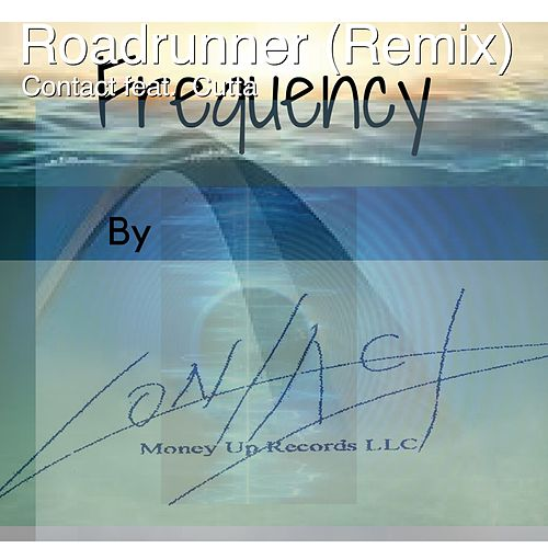 Roadrunner (Remix) (feat. Cutta) by Contact
