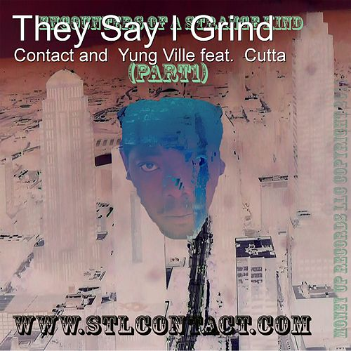 They Say I Grind (feat. Cutta, Yung Ville) by Contact