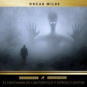 El Fantasma de Canterville y Otros Cuentos von Oscar Wilde