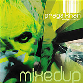 Mixed Up by Praga Khan