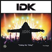 Doing My Thing by I.D.K.