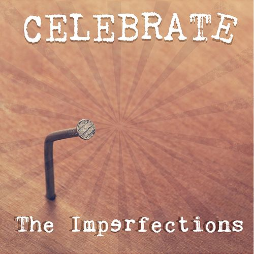 Celebrate by The Imperfections