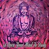 58 Open Your Mind To Study von Lullabies for Deep Meditation