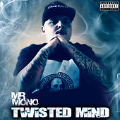 Twisted Mind von Mr. Mono