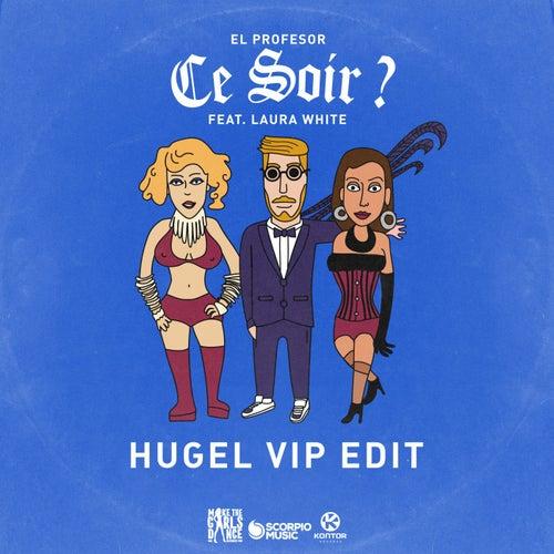 Ce Soir? (HUGEL VIP Edit) von El Profesor