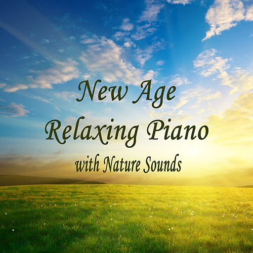 New Age Relaxing Piano with Nature Sounds by The O'Neill Brothers Group