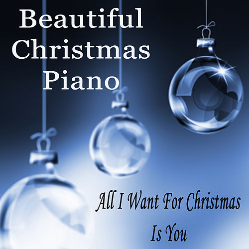 Beautiful Christmas Piano: All I Want for Christmas Is You by The O'Neill Brothers Group