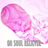 80 Soul Reliever by Lullaby Land