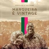 Mangueira É Vintage by Péricles