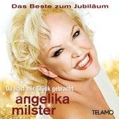 Du hast mir Glück gebracht - Das Beste zum Jubiläum by Angelika Milster