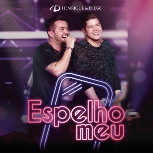 Espelho Meu (Ao Vivo) by Henrique & Diego