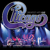 Greatest Hits Live by Chicago