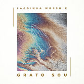 Grato Sou (Grateful) von Lagoinha Worship