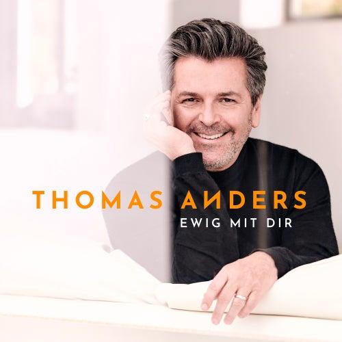 Ewig mit Dir von Thomas Anders