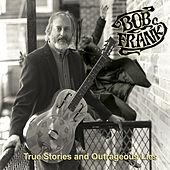 True Stories and Outrageous Lies van Bob Frank