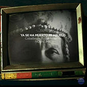 Ya Se Ha Muerto Mi Abuelo (Coba Soundsystem Remix) by Bareto