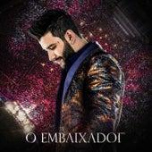 O Embaixador (Ao Vivo) by Gusttavo Lima
