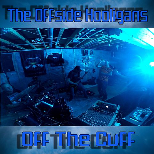 Off the Cuff by The Offside Hooligans