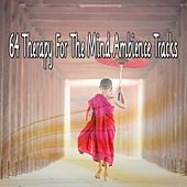 64 Therapy For The Mind Ambience Tracks de Zen Meditation and Natural White Noise and New Age Deep Massage