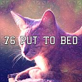 76 Put To Bed by Relaxing Spa Music
