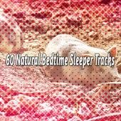 60 Natural Bedtime Sleeper Tracks by Baby Sleep Sleep