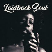 Laidback Soul by Various Artists