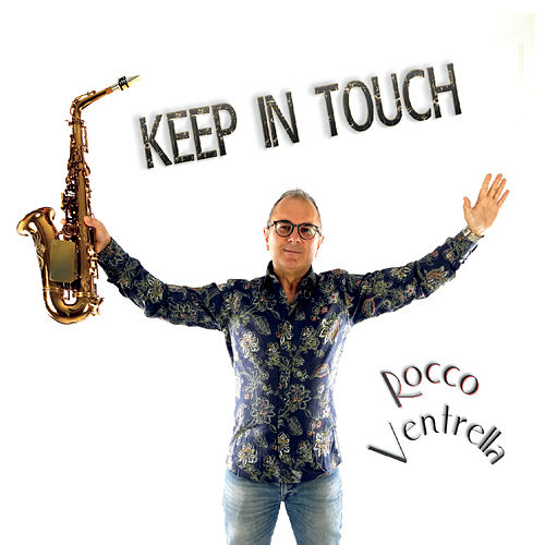 Keep in Touch by Rocco Ventrella
