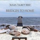 Bridges to Home by Susan Talbot Reid