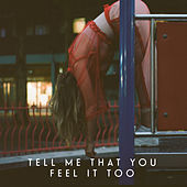 Tell Me That You Feel It Too von Lyves
