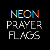 Neon Prayer Flags von The Wind and The Wave