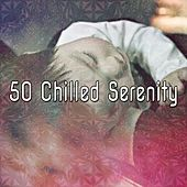 50 Chilled Serenity von Rockabye Lullaby