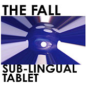Sub-Lingual Tablet by The Fall