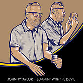 Bummin' with the Devil by Johnny Taylor