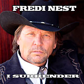 I Surrender by Fredi Nest