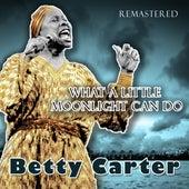 What a Little Moonlight Can Do von Betty Carter