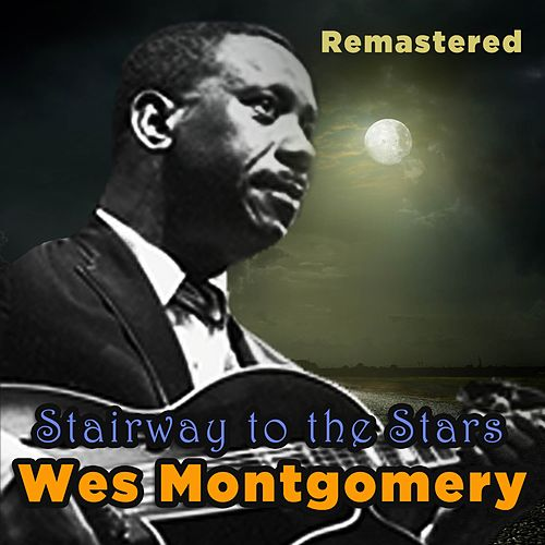 Stairway to the Stars by Wes Montgomery
