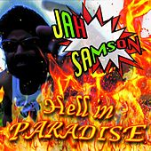 Hell In Paradise by Jah Samson