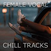 Female Vocal Chill Tracks von Various Artists