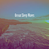 Ocean Sleep Waves by Various Artists