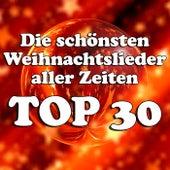 Die schönsten Weihnachtslieder aller Zeiten Top 30 de Various Artists