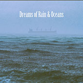 Dreams of Rain & Oceans by Various Artists