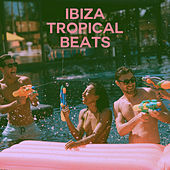 Ibiza Tropical Beats by Various Artists