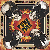 Pure Fire - the Ultimate Kiss Tribute by Various Artists