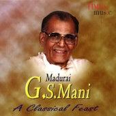 Madurai. G. S. Mani a Classical Feast by Madurai G.S. Mani