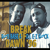 Break of Dawn '96 by Rob Base and DJ E-Z Rock